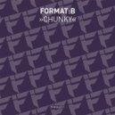 Format:B - Chunky (Original Mix)