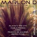 Marlon D, Boddhi Satva - Power Of The Drum (Marlon D's Dirty Dark Tribal Mix)