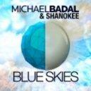 Michael Badal - Blue Skies (Temple One Remix)