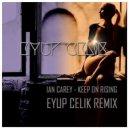 Ian Carey - Keep On Rising (Eyup Celik Remix)