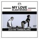Justin Timberlake - My Love (Klash Rivera Romanovds bootleg remix)