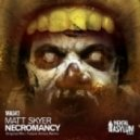 Matt Skyer - Necromancy (Future Antics Remix)