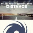 Ryan Farish feat. Coury Palermo - Distance (Original Mix)