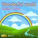 Sasha Orlov - Wonderful World 3 (Original Mix)