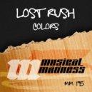 Lost Rush - Colors (Original Mix)