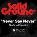 Stefano Esposito - Never Say Never (Original Mix)