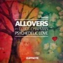 Allovers, Elliot Chapman - Psychedelic Love (Earnshaw & Hayes Remix)