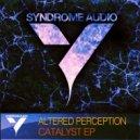 Altered Perception - Catalyst (Original mix)