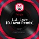 Fergie  - L.A. Love (DJ Azot Remix)