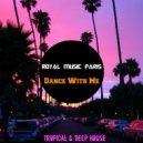 Royal Music Paris - Dance With Me (Original Mix)