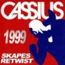 Cassius - 1999 (Skapes Retwist)