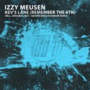 Izzy Meusen - Kev's Lane (Remember The 6th) (Original Mix)