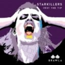 Starkillers - Just The Tip (Original Mix)
