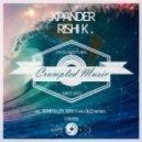 Rishi K. - Xpander (Original Mix)