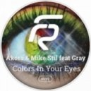 Akora, Mike Still & Gray - Colors In Your Eyes (Original Mix)