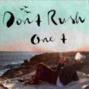 One T - Don't Rush (Original Mix)