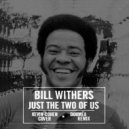 Bill Withers  -  Just The Two Of Us (Kevin Cohen Cover) (Doumëa Remix)