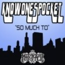 KnowonespockeT - So Much To (Original Mix)