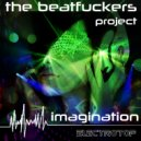 The Beatfuckers Project - Imagination (The BeatFuckers Mix)