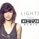 Lights  - Toes  (Eliminate Remix)