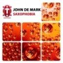 John De Mark - Saxophobia (Original Mix)