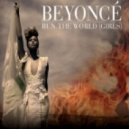 Beyonce - Run The World (Mars3ll Remix)