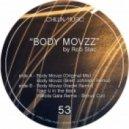 Rob Slac - Body Movzz (Brett Johnson Remix)