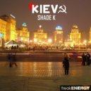 Shade K - Kiev (Original Mix)