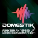 Funkerman - Speed Up (Jerome Robins Domestik Edit)