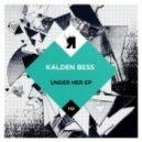 Kalden Bess - Under Her (Original Mix)