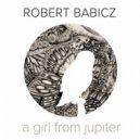 Robert Babicz - A Girl from Jupiter (Dosem Remix)