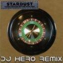 Stardust - Music Sounds Better As a Break Beat (DJ Hero Re-Rub)