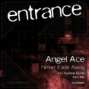 Angel Ace - Never Fade Away (Tau-Rine Remix)