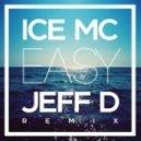 Ice MC - Easy (Jeff D Remix)