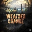 Liquid Stranger - Weather Change (Rekoil Remix)