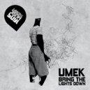 UMEK - Bring The Lights Down (Original Mix)