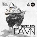 DJ Dee Ass - Damn (Original mix)