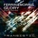 Ferrin & Morris - Glory (Original Mix)