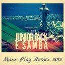 Junior Jack - E-Samba (Maxx Play Remix)