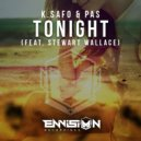 K.Safo & PAS feat. Stewart Wallace -  Tonight (Original Mix)
