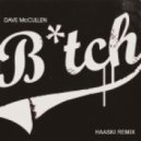 Dave McCullen - Bitch 2015 (Haaski Remix)