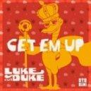 Luke Da Duke - Get Em Up (Original mix)