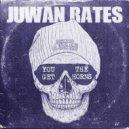 Juwan Rates - You Get The Horns (Original Mix)