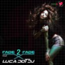 Luca Dot Dj - Fade 2 Fade vol. 012