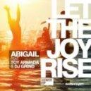 Abigail feat. Toy Armada & DJ GRIND - Let The Joy Rise (Rich B Enriched Club Mix)