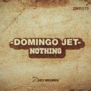 Domingo Jet - Nothing (Original Mix)