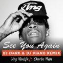 Wiz Khalifa  - See You Again ft. Charlie Puth (Dj Dark & Dj Vianu Extended Remix)