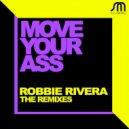 Robbie Rivera - Move Your Ass (EL Magnifico Mix)