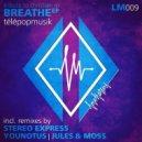 Telepopmusik - Breathe (Stereo Express Remix)