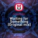GreatRider - Waiting for Something (Original mix)
